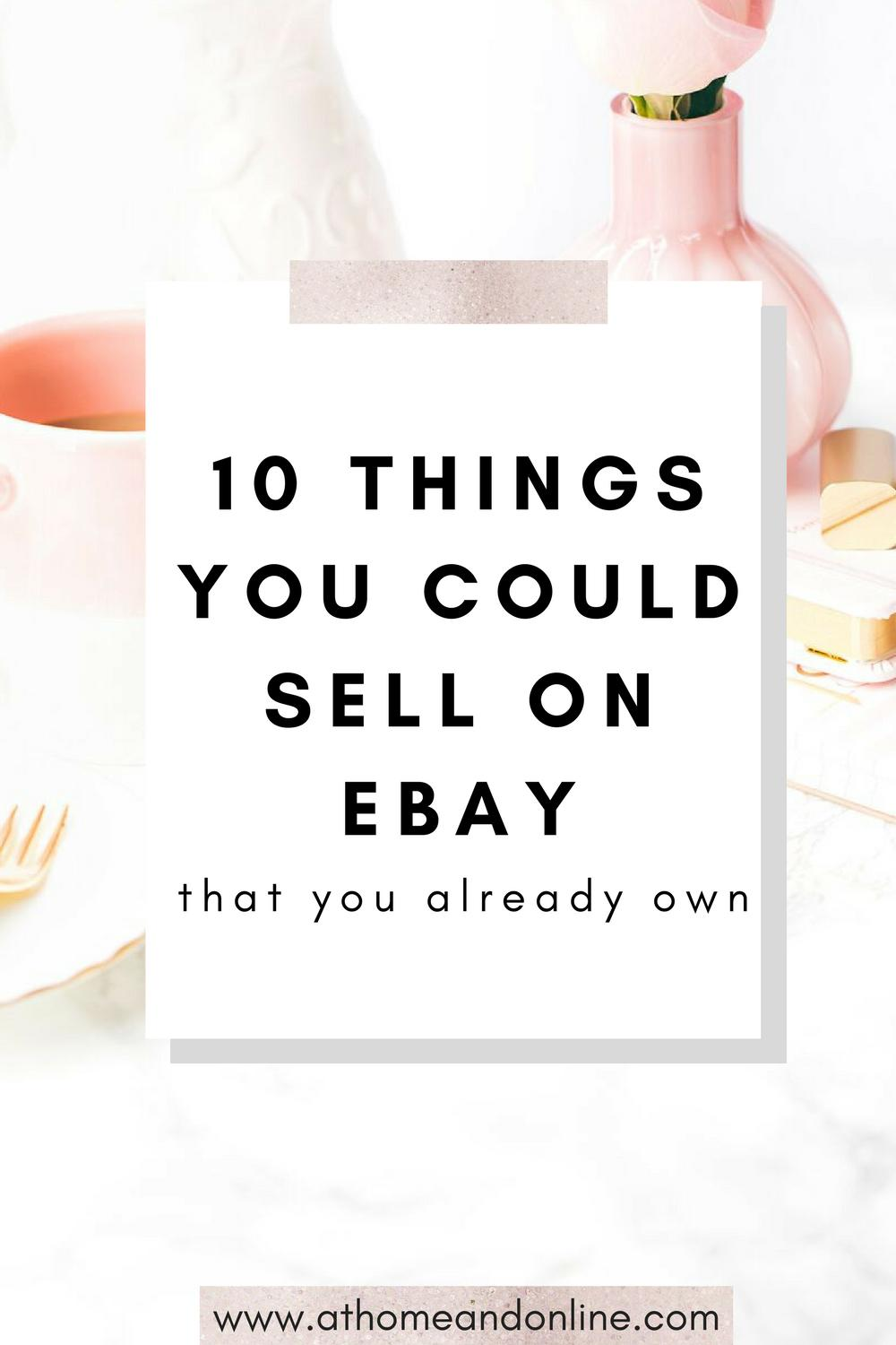 10 Things To Sell On Ebay That You Already Own At Home Online